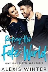 Rocking His FAKE World: A Fake Boyfriend, Friends to Lovers Romance (Love You Forever Book 3) Kindle Edition