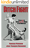 Bitch Fight: Put and End to Women Bullying Women in the Workplace (English Edition)