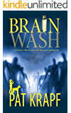 BRAINWASH (A Darcy McClain and Bullet Thriller Book 1)