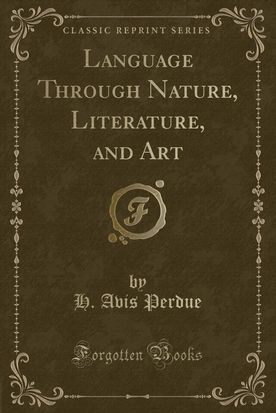 Language Through Nature, Literature, and Art (Classic Reprint) pdf