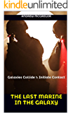 The Last Marine in the Galaxy: Galaxies Collide 1: Initiate Contact