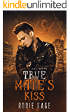 True Mate's Kiss: An M/M Retelling of 'Sleeping Beauty' (Grim and Sinister Delights Book 4)