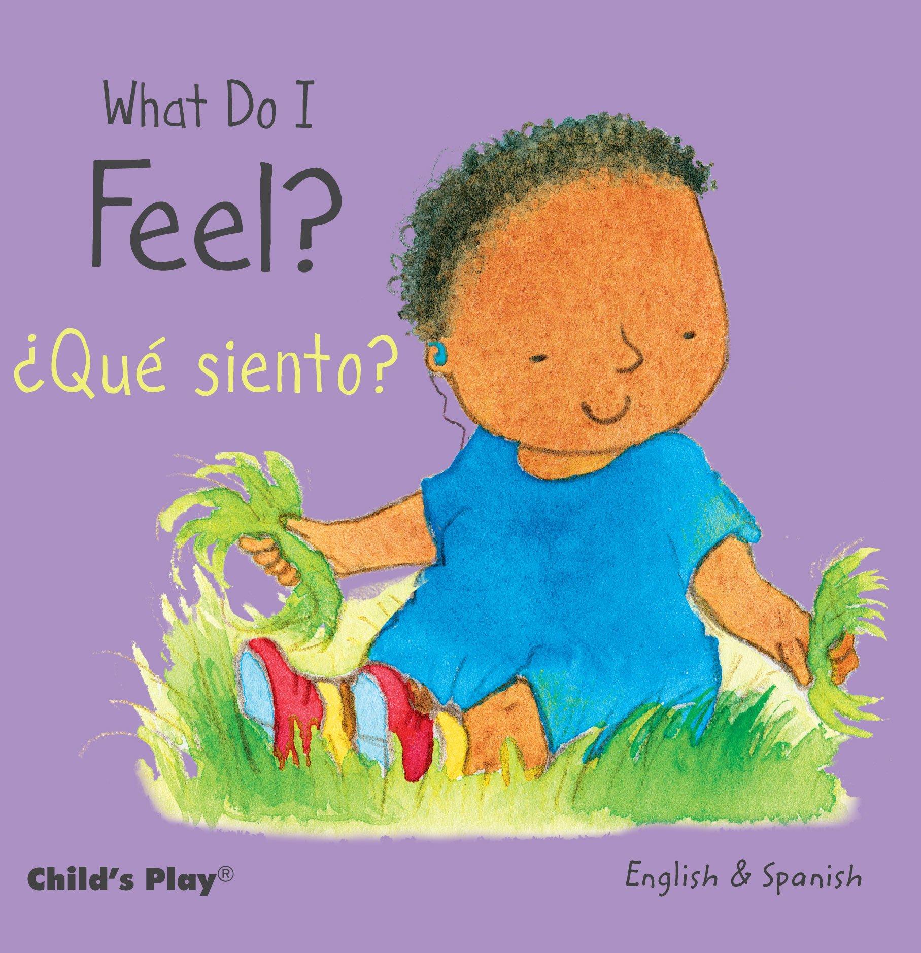 What Do I Feel? / ¿Qué siento? (Child's Play - Bilingual Titles) (Inglés) Libro de cartón – 1 abr 2015 Annie Kubler Teresa Mlawer 1846437210 Board books