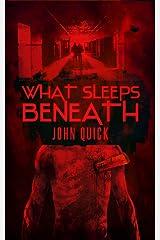 What Sleeps Beneath Kindle Edition
