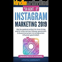 """""""so geht´s"""": Instagram Marketing 2019: Wie Sie spielend einfach für Ihren Erfolg und ihr Unternehmen Follower generieren; In Zusammenarbeit mit erfolgreichen Influencer geschrieben (German Edition)"""