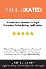 Manipurated: How Business Owners Can Fight Fraudulent Online Ratings and Reviews Kindle Edition
