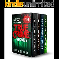 True Crime Stories: 48 Terrifying True Crime Murder Cases (List of Twelve Collection Book 1)