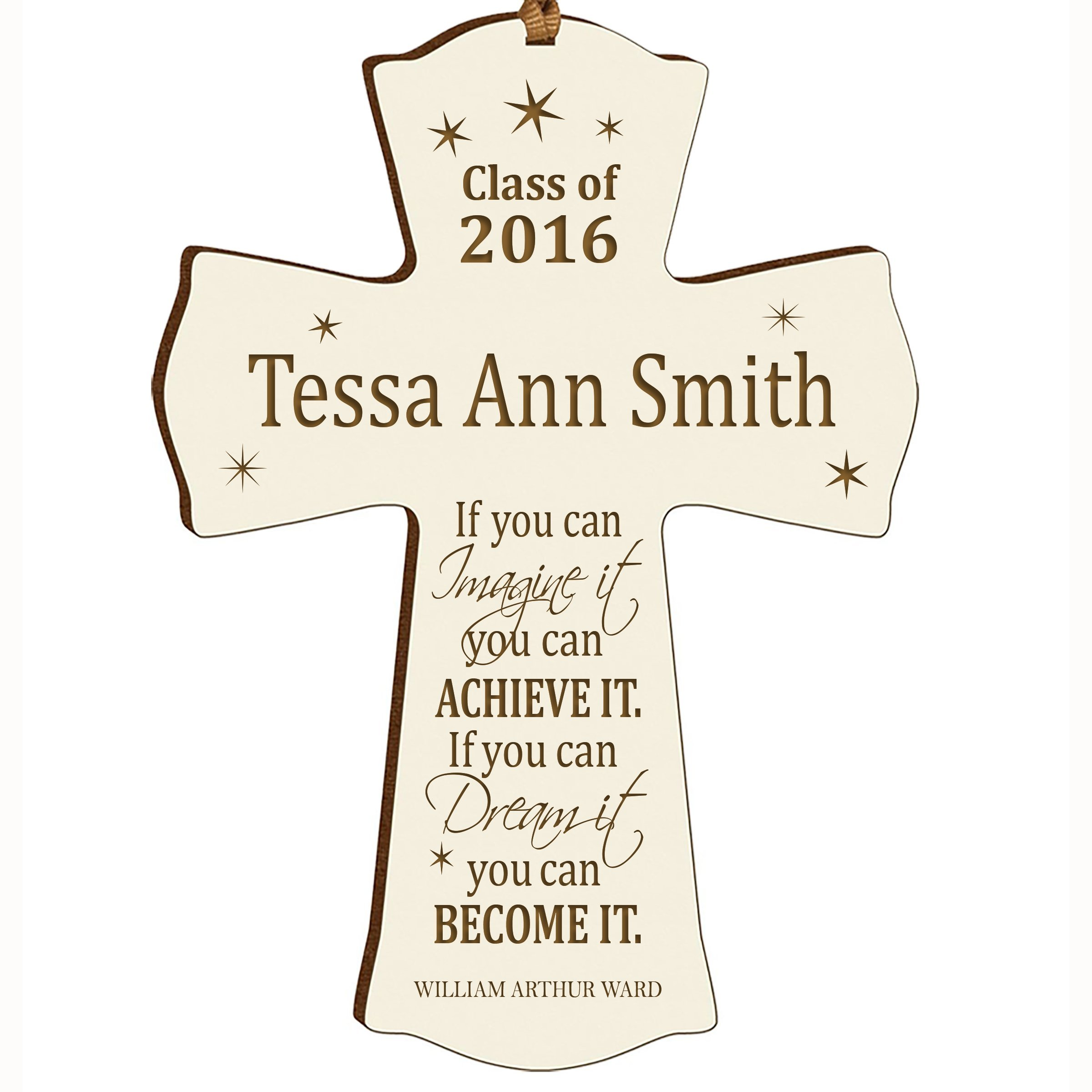 LifeSong Milestones Personalized Wall Cross Graduation gifts If you can IMAGINE it you can ACHIEVE IT if you can Dream it you can BECOME IT (4.5'' x 6'', White)