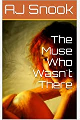 The Muse Who Wasn't There Kindle Edition