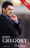 John Gregory: The Boss: Out of the Shadows
