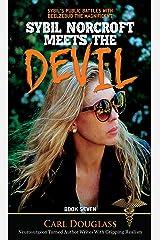 Sybil Norcroft Meets the Devil: Sybil's Public Battle with Beelzebub The Magnificent (Sybil Norcroft Book Seven) Kindle Edition