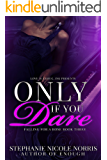 Only If You Dare (Falling For A Rose Book 3)