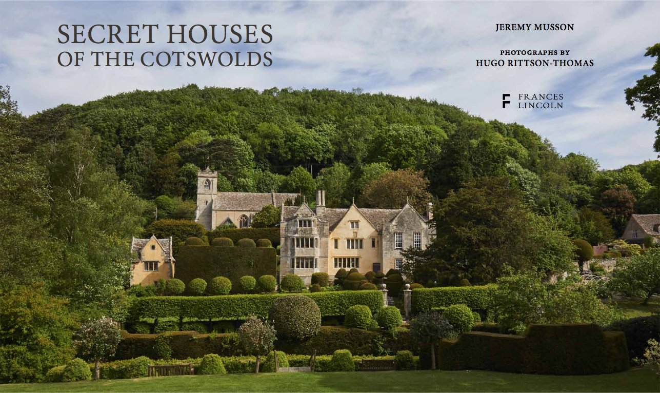 Secret Houses of the Cotswolds: Jeremy Musson, Hugo Rittson Thomas ...
