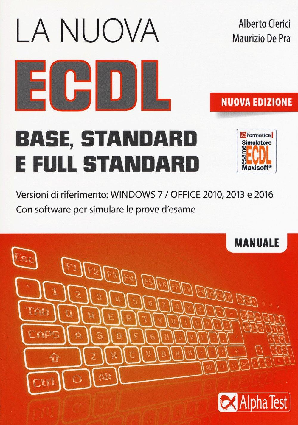La nuova ECDL Base, Standard e Full Standard. Per Windows 7, Office 2010, 2013 e 2016 Copertina flessibile – 8 giu 2017 Alberto Clerici Alpha Test 8848319734 Informatica