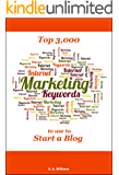 Top 3,000 Internet Marketing Keywords to use to Start a Blog