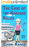 The Case of the Karaoke Killer: A Cruise Ship Cozy Mystery (Ellie Tappet Cruise Ship Mysteries Book 2)