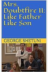 Mrs. Doubtfire II: Like Father Like Son Kindle Edition