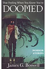 That Feeling When You Know You're Doomed: Horror Stories Kindle Edition