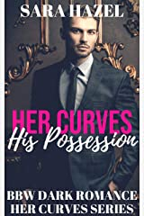 Her Curves: His Possession: BBW Dark Romance Kindle Edition