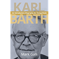 Karl Barth: An Introductory Biography for Evangelicals