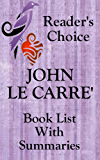 JOHN LE CARRE' BOOKS CHECKLIST IN ORDER WITH SUMMARIES - UPDATED 2017: Includes: GEORGE SMILEY - Checklist of all John Le Carre' Books with Summaries including ... Legacy of Spies (Book List With Summaries)