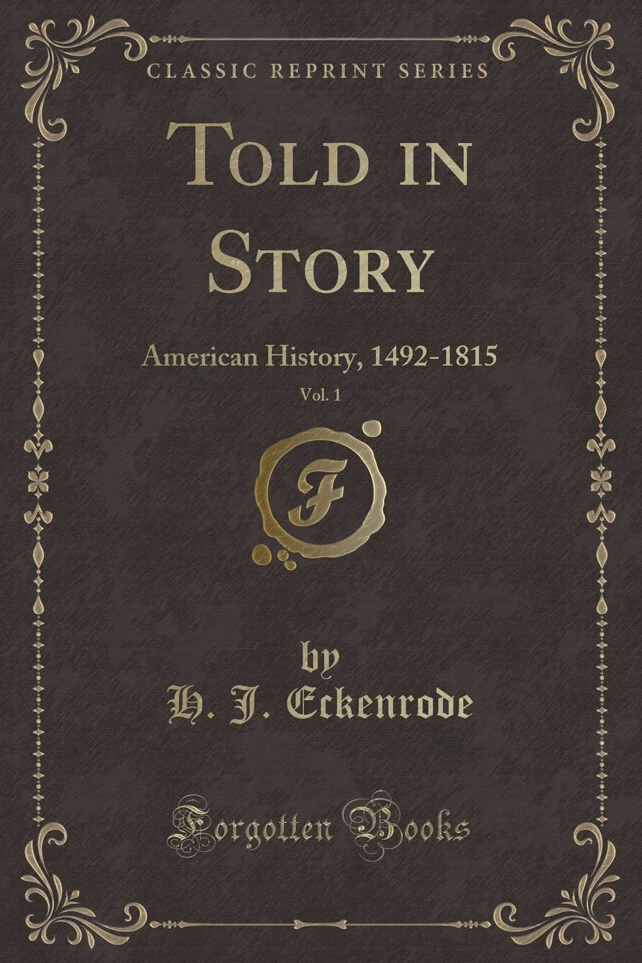 Download Told in Story, Vol. 1: American History, 1492-1815 (Classic Reprint) ebook