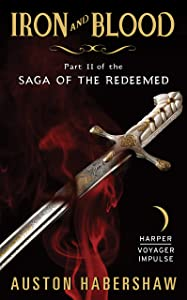 Iron and Blood: Part II of the Saga of the Redeemed