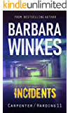 Incidents: A Lesbian Detective Novel (Carpenter/Harding Series Book 11)