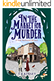 In the Market for Murder (A Lady Hardcastle Mystery Book 2) (English Edition)
