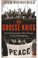 Der Große Krieg: Der Untergang des Alten Europa im Ersten Weltkrieg (German Edition) Kindle Edition