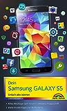 Dein Samsung GALAXY S5: Einfach alles können