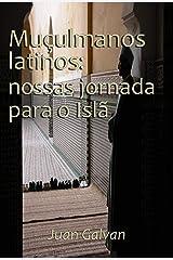 Muçulmanos latinos: nossas jornadas para o Islã (Portuguese Edition) Kindle Edition