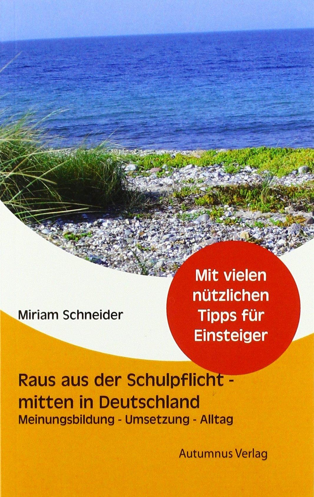 raus-aus-der-schulpflicht-mitten-in-deutschland-meinungsbildung-umsetzung-alltag