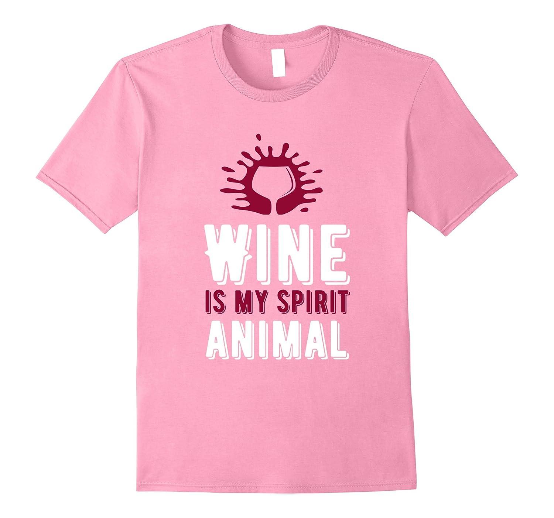 Funny Wine Is My Spirit Animal T-Shirt - Wino Alcohol Humor-FL