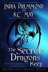The Secrets Dragons Keep (The Dragons of Kudare Book 2) Kindle Edition