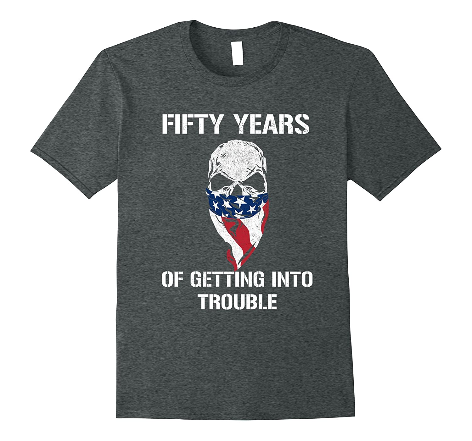 50th Birthday Gifts Getting into Trouble USA skull T-shirt