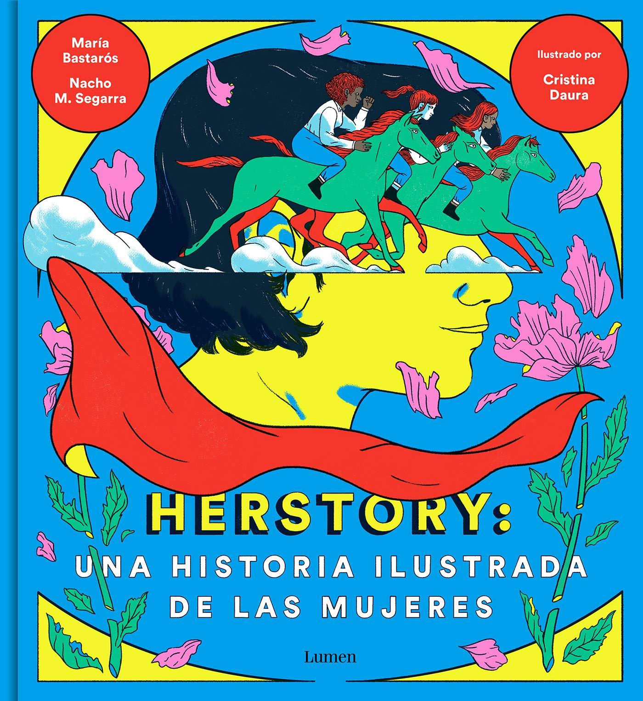 Herstory: una historia ilustrada de las mujeres Lumen Gráfica: Amazon.es: Moreno, Nacho, Bastarós, María, Daura, Cristina: Libros