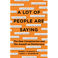 A Lot of People Are Saying: The New Conspiracism and the Assault on Democracy (English Edition)