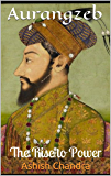 Aurangzeb: The Rise to Power