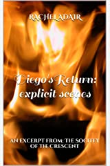 Diego's Return: explicit scenes: an excerpt from:        The Socitey of the Crescent Kindle Edition
