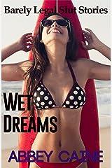 Wet Dreams (Barely Legal Slut Stories) Kindle Edition