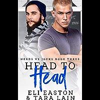 Head to Head: An Enemies-to-Lovers, Forced Proximity, MM Romance (Nerds vs Jocks) (English Edition)
