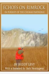 Echoes on Rimrock: In Pursuit of the Chukar Partridge Kindle Edition
