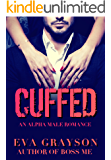 Cuffed (Cuffed Book One) (An Alpha Male Romance)