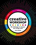 Creative Workshop: 80 Challenges to Sharpen Your Design Skills (English Edition)