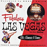 Fabulous Las Vegas in the 50s: Glitz, Glamour and Games