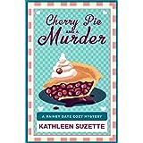 Cherry Pie and a Murder: A Rainey Daye Cozy Mystery, book 3