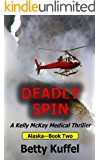 Deadly Spin: A Kelly McKay Medical Thriller (Kelly McKay Medical Thrillers Book 2)