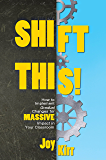 Shift This!: How to Implement Gradual Changes for MASSIVE Impact in Your Classroom (English Edition)