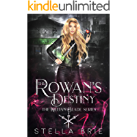 The Rowan's Destiny: An Urban Fantasy Reverse Harem Romance (The Killian Blade Series Book 3)